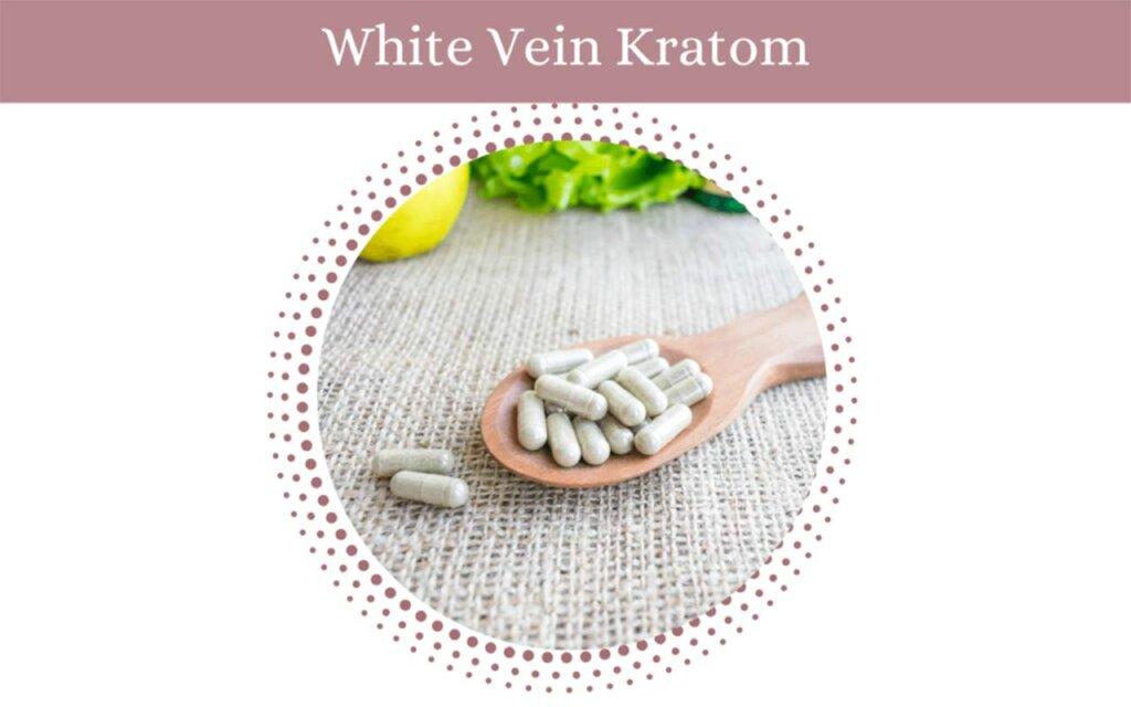 White Vein Kratom Guide-oasis kratom