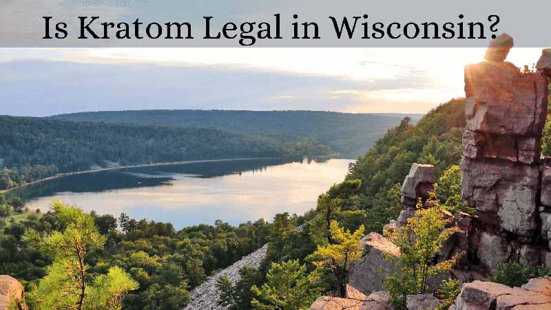 Is Kratom Legal in Wisconsin - by Oasis Kratom