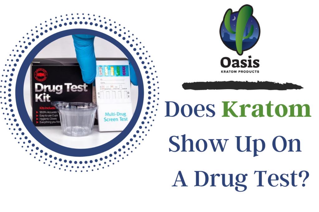 Does Kratom show up on a drug test_