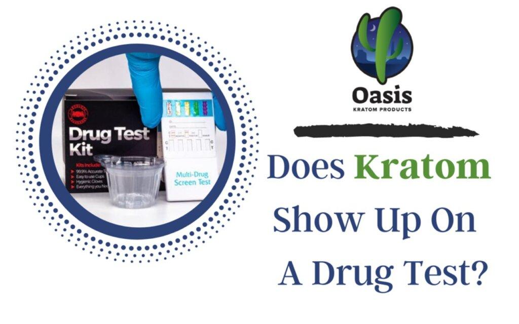 does kratom show up on a drug test-oasis kratom