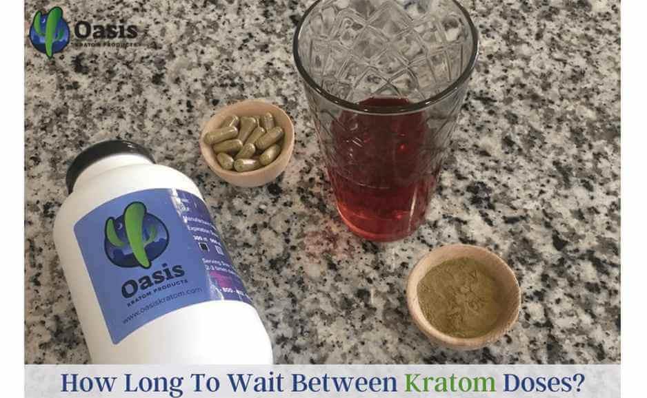 how long to wait between kratom doses_oasis kratom