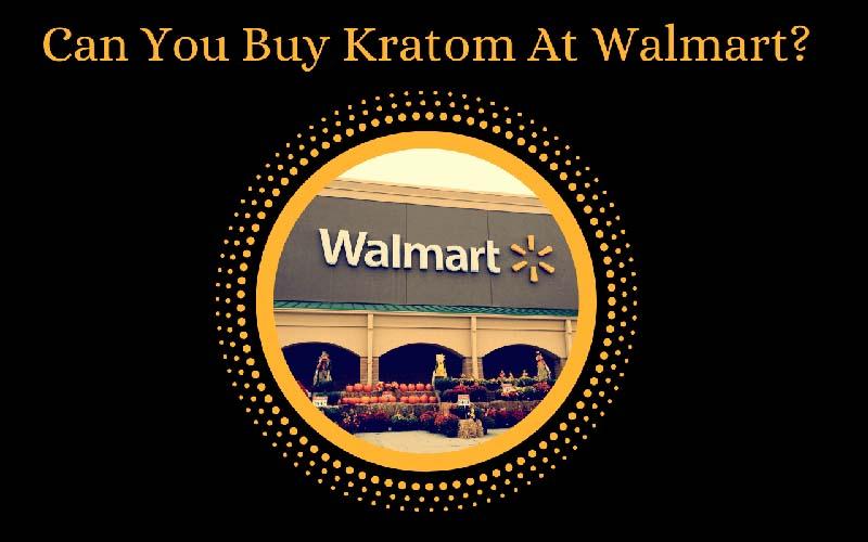 Can You Buy Kratom At Walmart - by Oasis Kraom