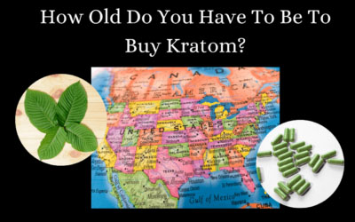 How Old Do You Have To Be To Buy Kratom - Oasis Kratom