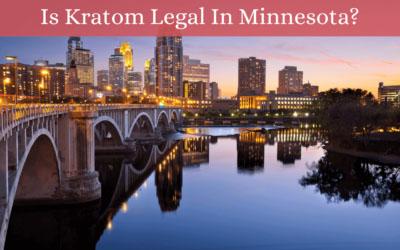 Is Kratom Legal In Minnesota - Oasis Kratom