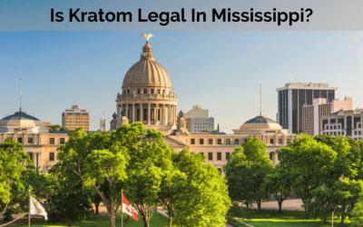 Is Kratom Legal In Mississippi - Oasis Kratom