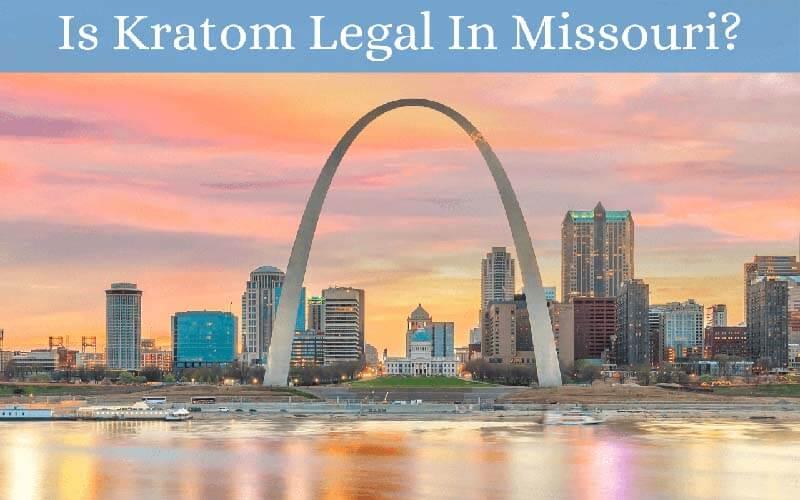 Is Kratom Legal In Missouri - by Oasis Kratom