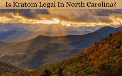Is Kratom Legal In North Carolina - Oasis Kratom