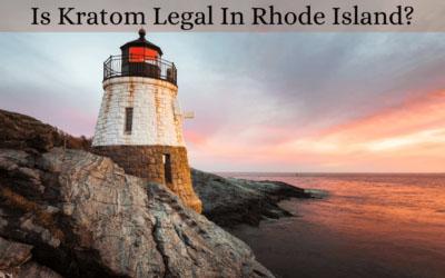 Is Kratom Legal In Rhode Island - Oasis Kratom