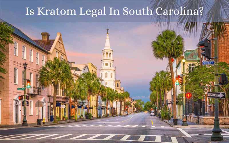 Is Kratom Legal In South Carolina - by Oasis Kratom