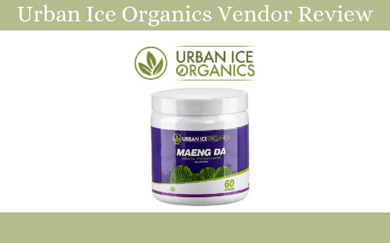 Urban Ice Organics Vendor Review - by Oasis Kratom