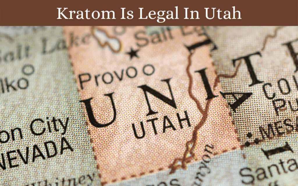 kratom is legal in utah - oasis kratom
