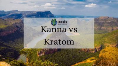 Kanna vs Kratom - Oasis Kratom