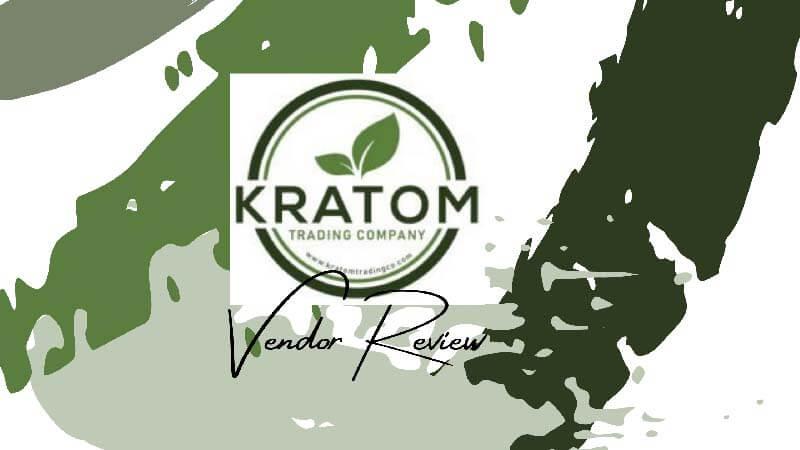 Kratom Trading Company Vendor Review - by Oasis Kratom