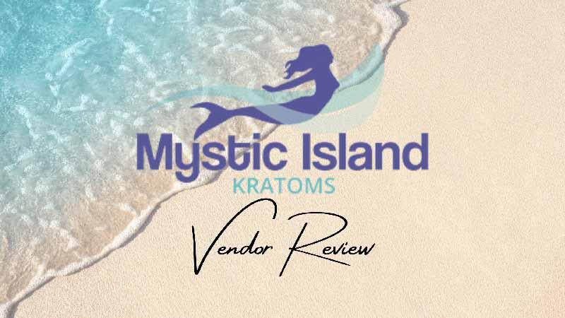 Mystic Island Kratom Vendor Review - by Oasis Kratom
