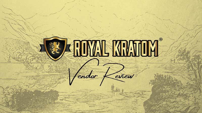 Royal Kratom Vendor Review - by Oasis Kratom