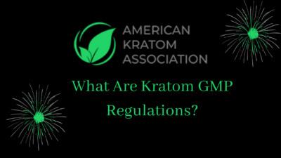 What Are Kratom GMP Regulations - Oasis Kratom