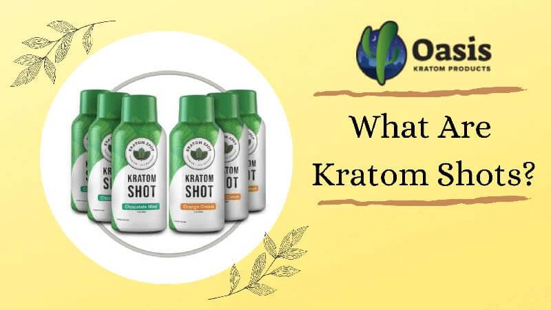 What Are Kratom Shots - Oasis Kratom