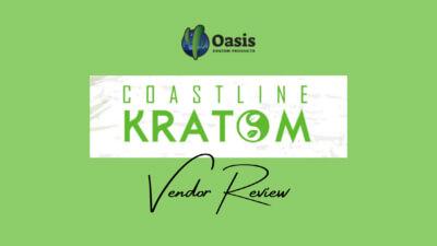 Coastline Kratom Vendor Review - Oasis Kratom