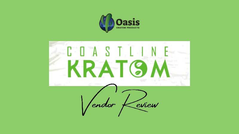 Coastline Kratom Vendor Review by Oasis Kratom