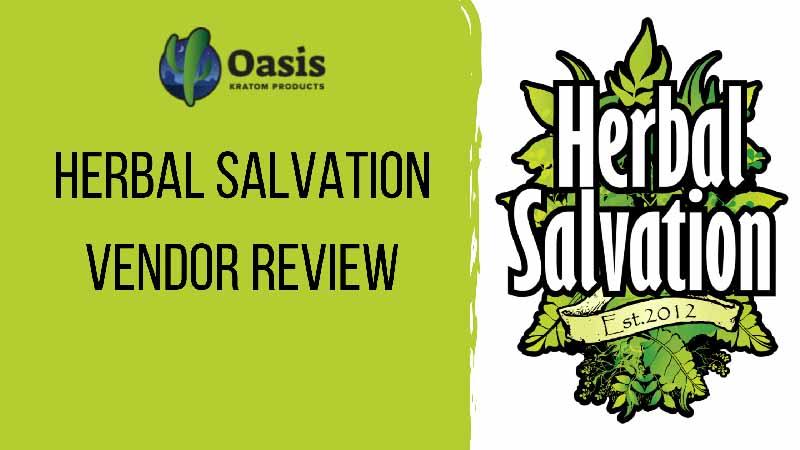 Herbal Salvation Vendor Review - by Oasis Kratom