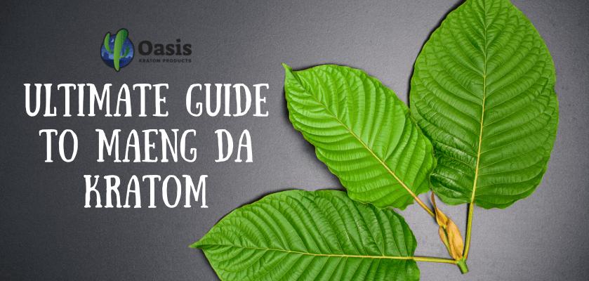 Ultimate Guide To Maeng Da Kratom