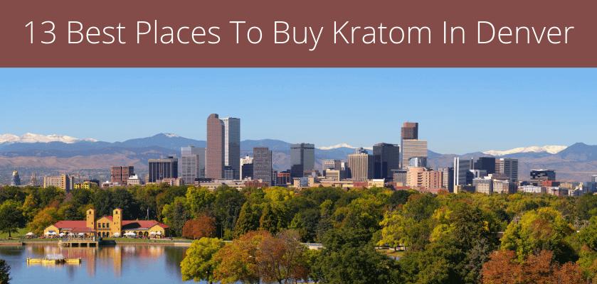 13 Best Places To Buy Kratom In Denver