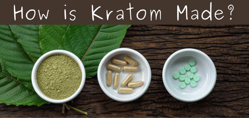 How is Kratom Made